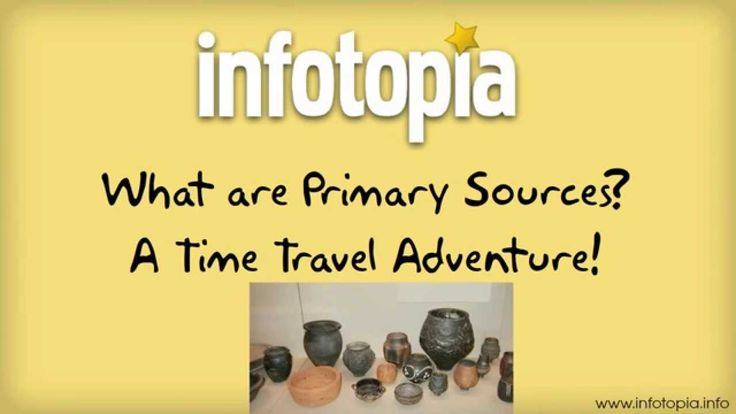 What are Primary Sources?  Go on a time travel adventure to explore history and discover at least ten types of primary sources.  Perfect for elementary or middle school social studies/history classes, students will understand the concept of a primary source by the end. Go to www.infotopia.info/primary_sources.html for primary source web sites. Part II will explore questions about Primary Sources.