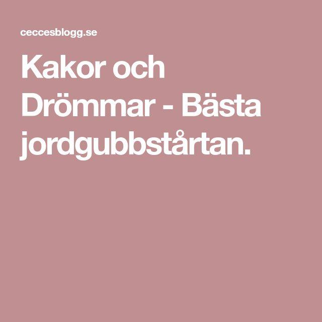 Kakor och Drömmar - Bästa jordgubbstårtan.