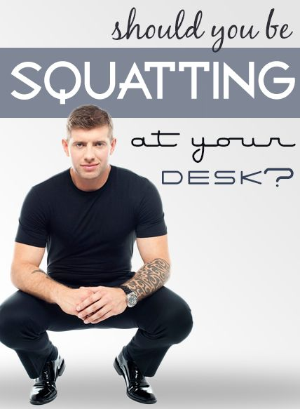 Should you be squatting at your desk? Forget standing desks! Here's why we need to open op our minds --and our hips-- to a new kind of posture. #squattypotty