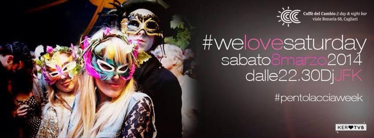 WE LOVE SATURDAY – CAFFE' DEL CAMBIO – CAGLIARI – SABATO 8 MARZO 2014