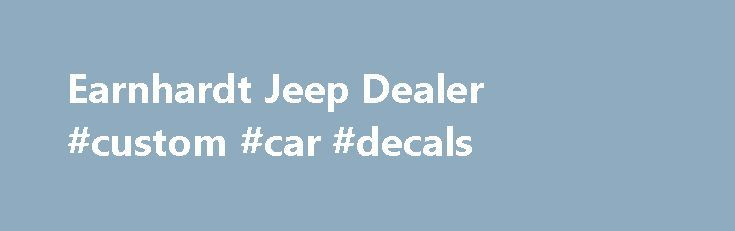 Earnhardt Jeep Dealer #custom #car #decals http://cars.remmont.com/earnhardt-jeep-dealer-custom-car-decals/  #used jeeps # New and Used Jeep Dealer in Gilbert & Phoenix, AZ Earnhardt Jeep in Arizona has a strong and committed sales staff with many years of experience satisfying our customers' needs. Feel free to browse our massive Jeep inventory online, set up a test drive with a sales associate, or inquire about financing!…The post Earnhardt Jeep Dealer #custom #car #decals appeared first…