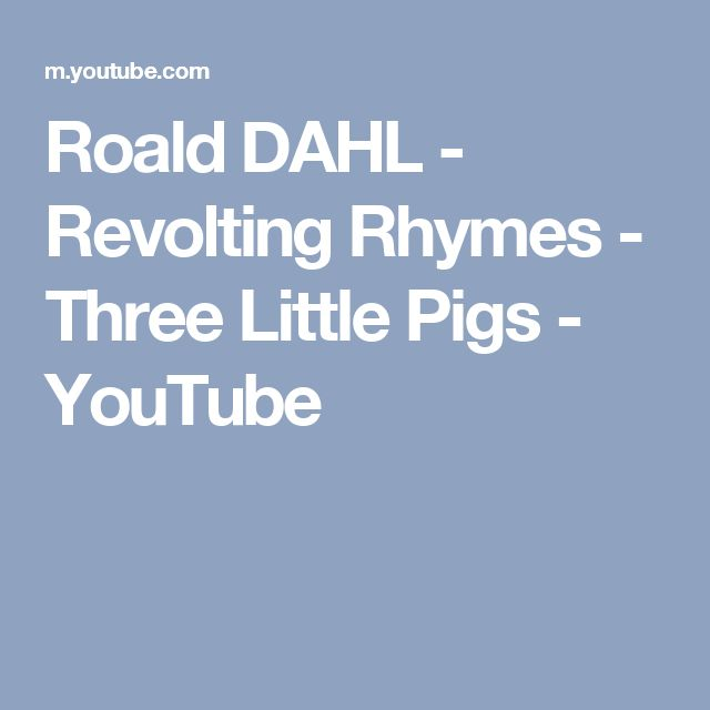 Roald DAHL - Revolting Rhymes - Three Little Pigs - YouTube