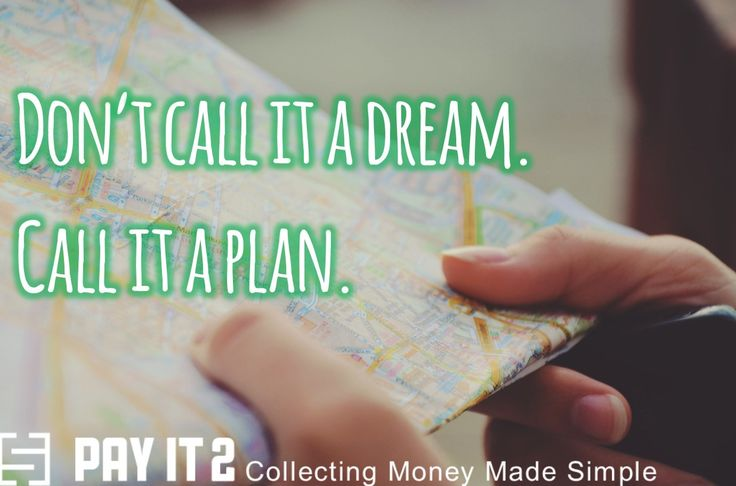 Don't call it a dream. Call it a plan. http://www.payit2.com/