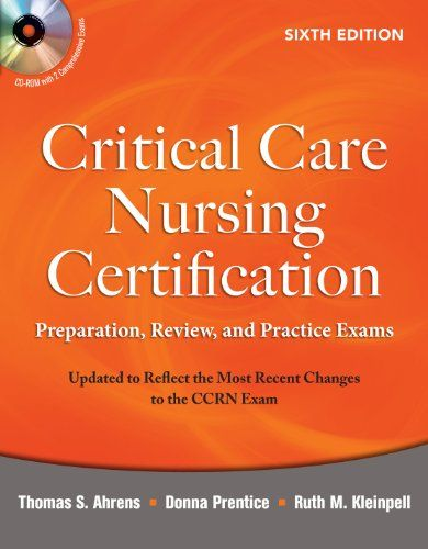 Bestseller Books Online Critical Care Nursing Certification: Preparation, Review, and Practice Exams, Sixth Edition (Critical Care Certification (Ahrens)) Thomas Ahrens, Donna Prentice, Ruth Kleinpell $48.99  - http://www.ebooknetworking.net/books_detail-007166789X.html