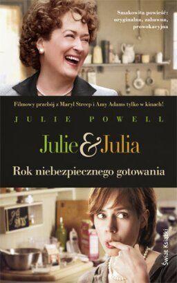 Julie & Julia. Rok niebezpiecznego gotowania- Julie Powell