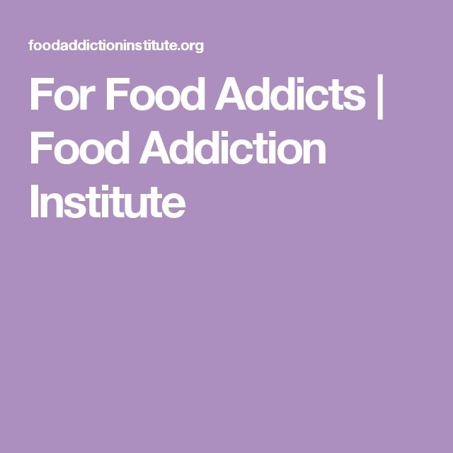 For Food Addicts | Food Addiction Institute