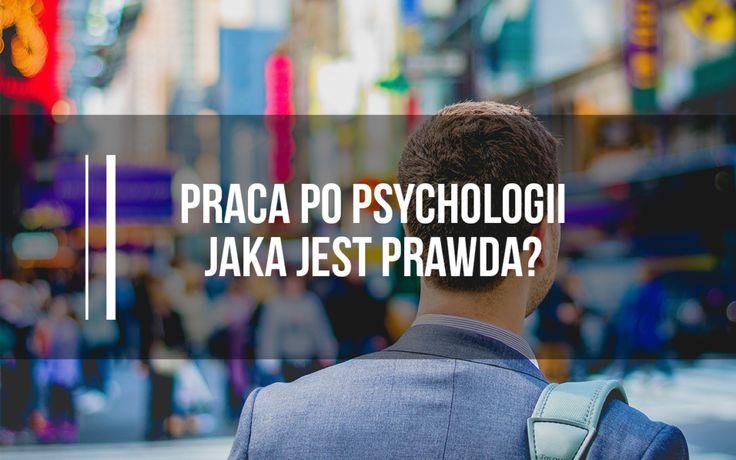 Praca popsychologii – jaka jest prawda?
