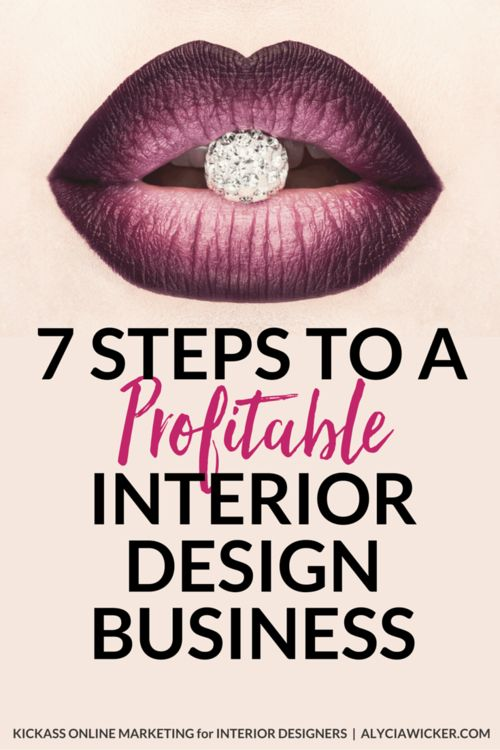 7 Steps To A Profitable Interior Design Business
