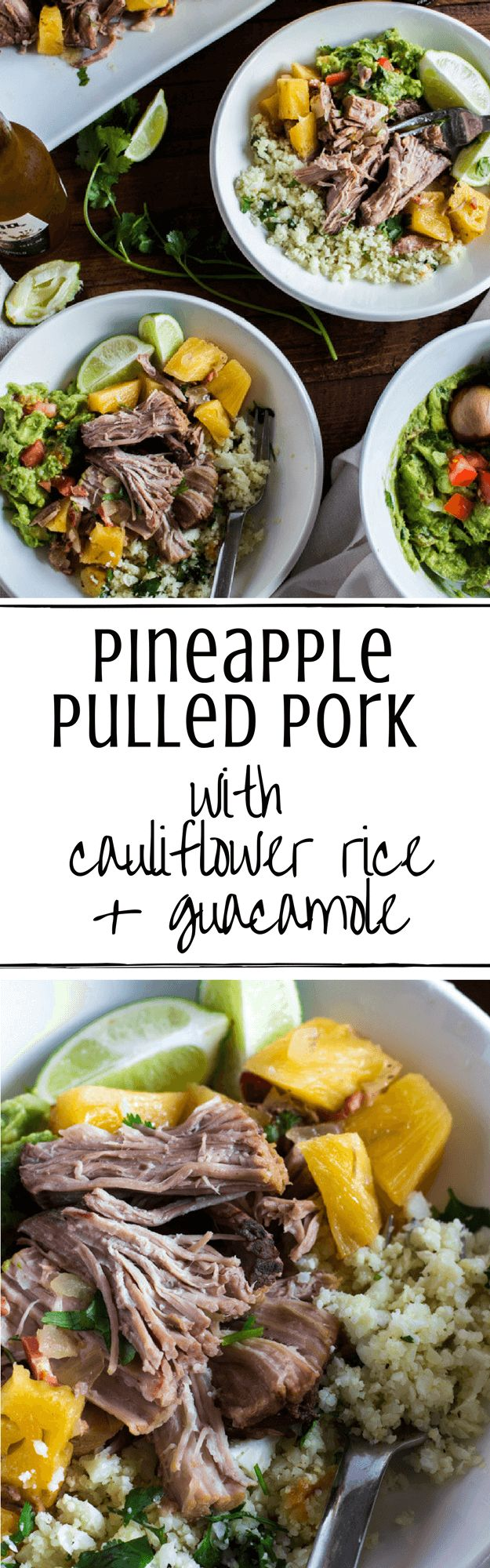 """Slow Cooker Pineapple Pulled Pork with Cauliflower """"Rice"""" + Guacamole - Pork shoulder slow cooked with fresh pineapple, bacon, garlic, and apple cider vinegar. Then served over cilantro lime cauliflower """"rice"""" and topped with fresh guacamole. Gluten and Dairy Free. 
