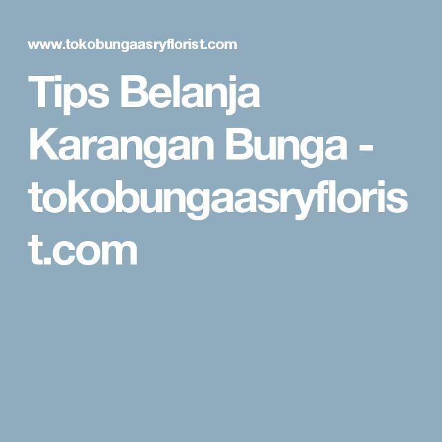 Tips Belanja Karangan Bunga - tokobungaasryflorist.com