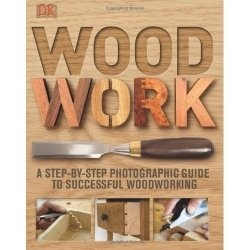 woodwork a step by step photographic guide