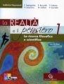 """La realtà e il pensiero. La ricerca filosofica e scientifica""""di Silvano Tagliagambe ed Edoardo Boncinelli è l'ultimo manuale che Garzanti Scuola ha dedicato all'insegnamento della filosofia nelle scuole superiori."""