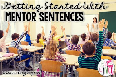 Getting Started With Mentor Sentences - Ideas By Jivey: For the Classroom
