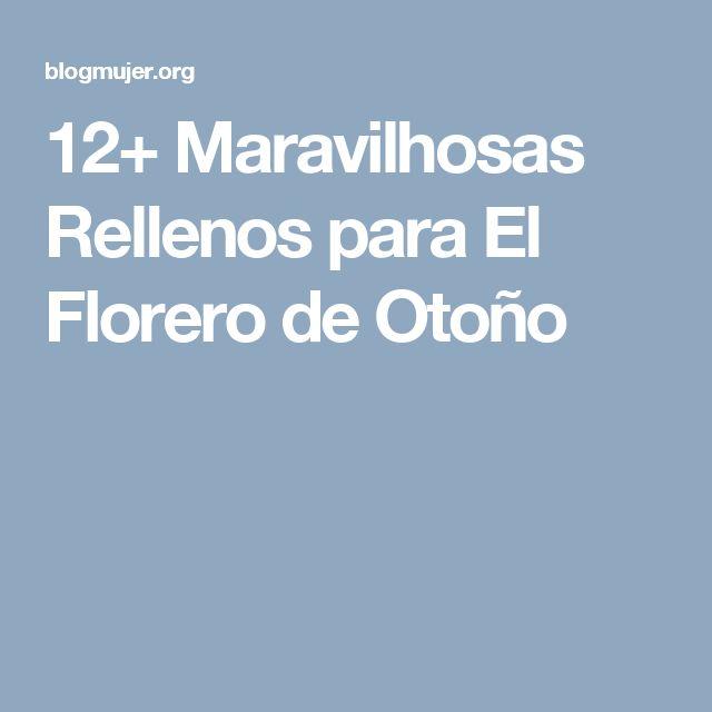12+ Maravilhosas Rellenos para El Florero de Otoño