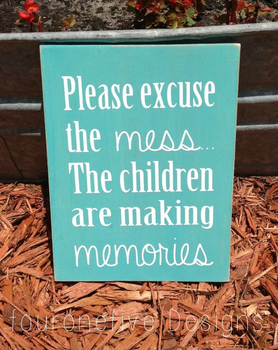 Please Excuse The Mess, The Children Are Making Memories - Home Decor Wood Sign on Etsy, $23.00