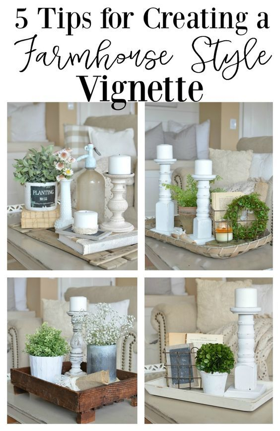 5 Quick Tips For A Farmhouse Style Vignette Farmhouse