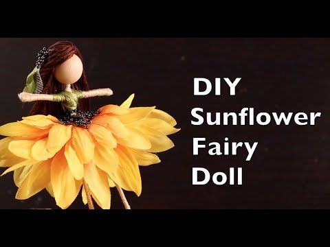 DIY Sunflower Fairy Doll | How To Make A Fairy Doll Tutorial - YouTube                                                                                                                                                                                 More