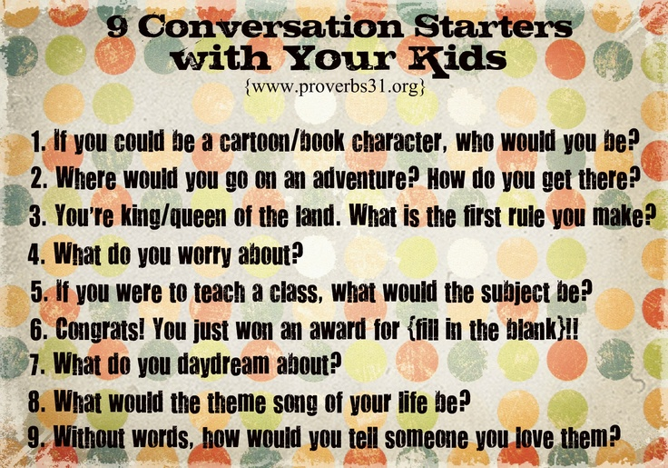 9 Conversation Starters with Your Kids
