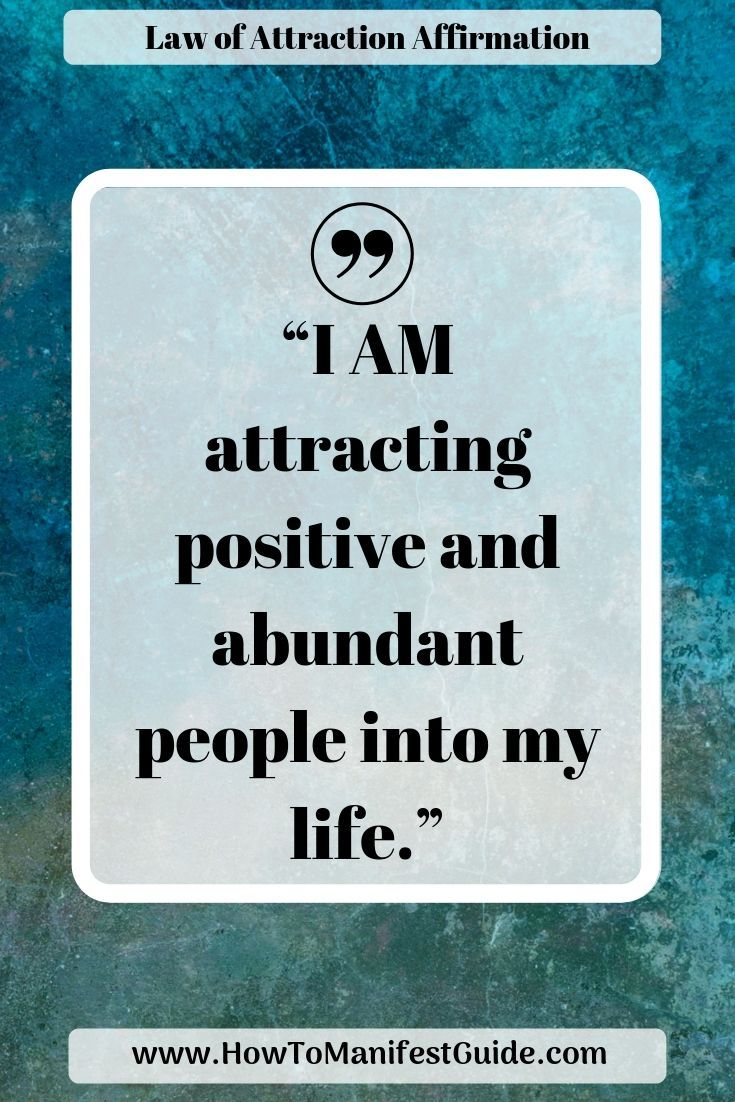 Law of Attraction Affirmation – I am attracting positive and abundant people into my life