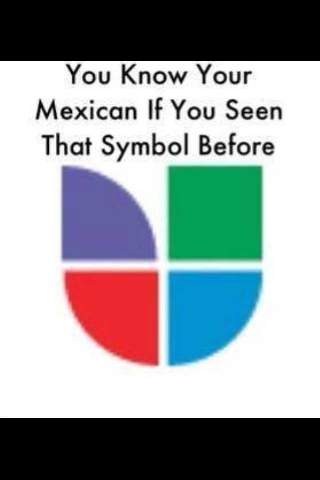 "You know you're mexican... Showed it to my mom and she said ""univision"" like in 2 seconds"