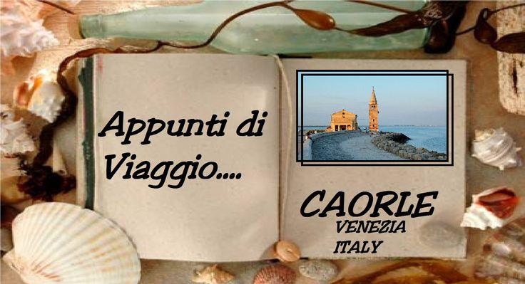 Diario di Viaggio: una cartolina da CAORLE (VE)