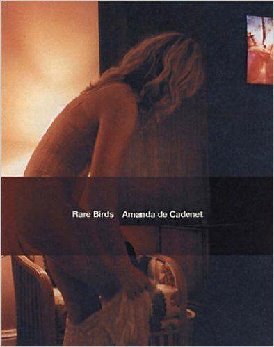 RARE BIRDS: Amazon.co.uk: Amanda De Cadenet: 9781576872666: Books