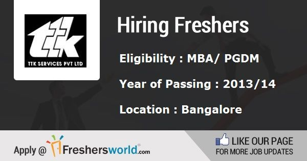 Eligibility : 2013/ 2014 MBA/PGDM candidates  Apply Now : http://www.freshersworld.com/jobs/hiring-quality-executive-for-ttk-services-bangalore-97368  Job Location : 16th Sep 2014