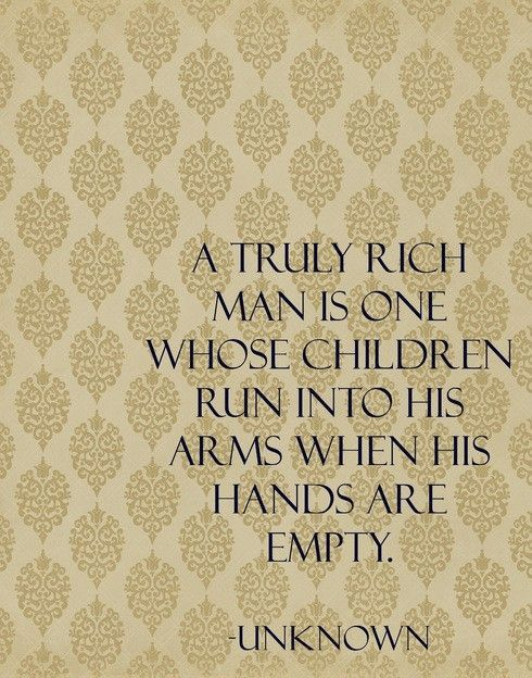 A truly rich man...: Happy Father Day, The Doors, Father Day Cards, Quote, Father Day Gifts, Children, Pictures Frames, Rich Men, Kid