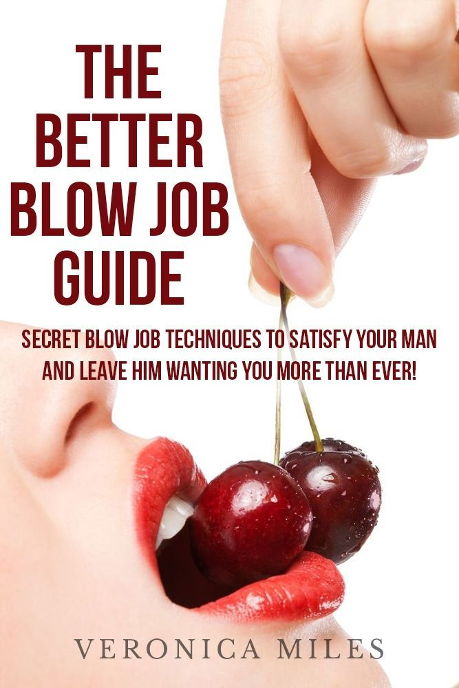 best blow job instructions Feb 2016  Otherwise, consider these rules for fellatio etiquette.