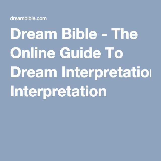 Dream Bible - The Online Guide To Dream Interpretation