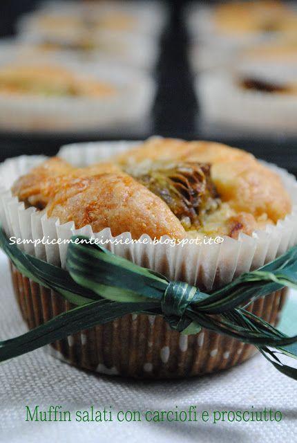 Semplicemente Insieme: Muffin salati con carciofi e prosciutto crudo