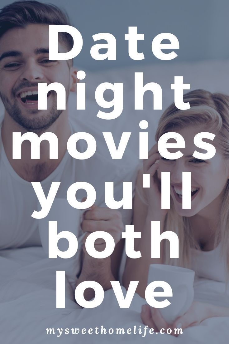 Date night movies you both will love.
