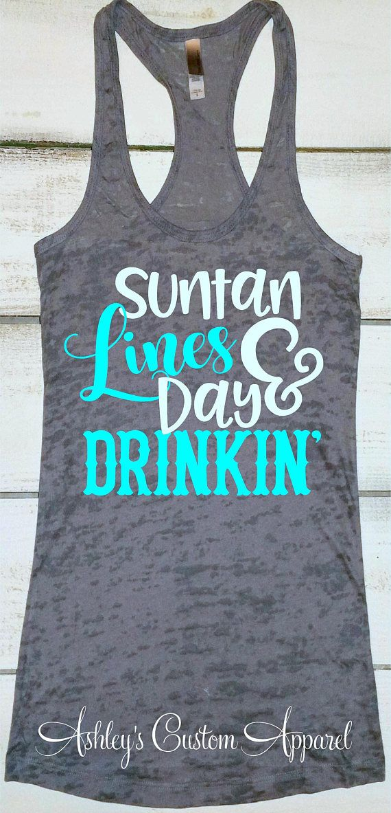 0f3e74eab6dd9 Funny Day Drinking Shirts Girls Weekend Trip Shirt Cruise Shirts Summer Tank  Tops Tan Lines and Day Drinking Day Drinker Tshirt Vacation Tee Summer Fun  ...