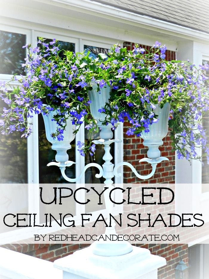 Upcycled Ceiling Fan Shades…I glued these onto an old candelabra to make a pretty flower planter.