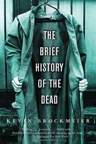 The Brief History of the Dead by Kevin Brockmeier,  very moving and creepy, too. Sticks with you
