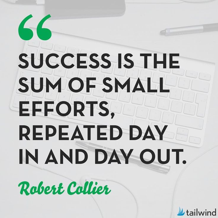 """152 Likes, 15 Comments - Tailwind (@tailwindapp) on Instagram: """"""""Success is the sum of small efforts, repeated day in and day out."""" - Robert Collier"""""""