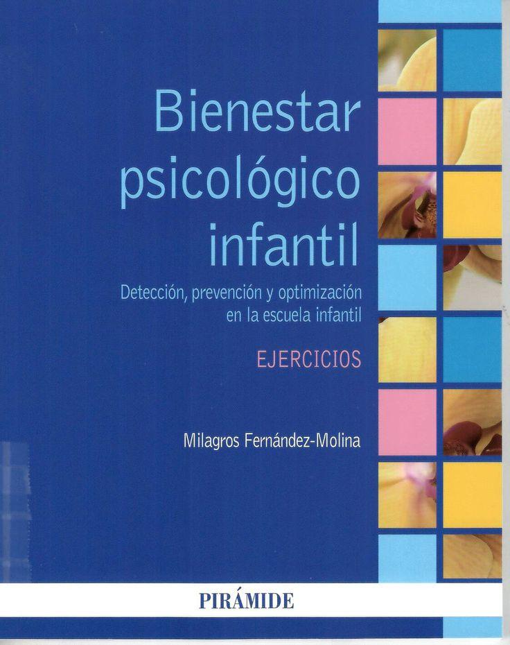 Bienestar psicológico infantil : detección, prevención y optimización en la escuela infantil / Milagros Fernández-Molina http://absysnetweb.bbtk.ull.es/cgi-bin/abnetopac01?TITN=521205