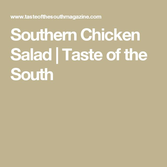Southern Chicken Salad | Taste of the South