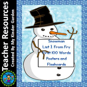 Snowman List 1 In Fry First 100 High Frequency Sight Word Posters & Flashcards Here is a set of Snowman List 1 From Fry first 100 sight word posters and flashcard 25 posters and 25 flashcards in all. They can be used at center time or any other