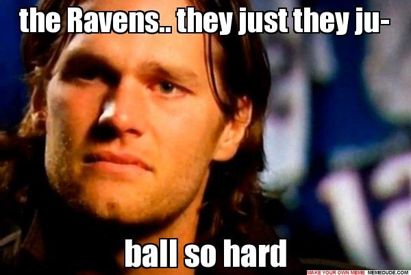 The Ravens They Just They Ju Ball So Hard Crying Tom