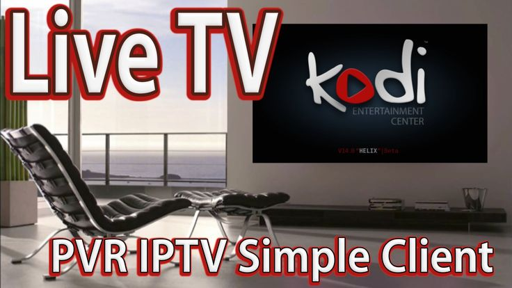 How to Setup Live TV on Kodi (XBMC) Watch 1000+ TV Channels - PVR IPTV X...