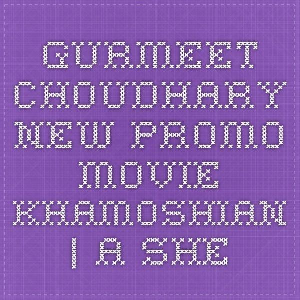 Gurmeet Choudhary New Promo Movie Khamoshian   A She