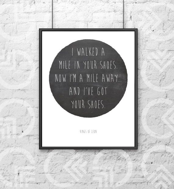 "Instant Download - Printable 8""x10"" Art Print, Kings of Leon Lyrics, $5.00  #kingsofleon"