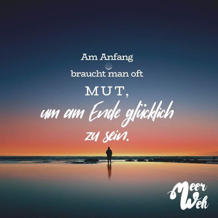 Am Anfang braucht man oft Mut, um am Ende glücklich zu sein – #anfang #braucht …