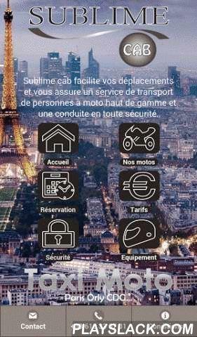 Taxi Moto  Android App - playslack.com , Transport de personnes en taxi moto sur paris et ile de france. Un avion, un train, un rendez-vous important…Sublime cab facilite vos déplacements et vous assure un service de transport de personnes à moto haut de gamme et une conduite en toute sécurité.Nos motos sont des Honda Goldwing GL 1800 ABS/TCS, référence incontestée en matière de moto de tourisme et de luxe. Un confort irréprochable et une excellente tenue de route, avec de nombreux…