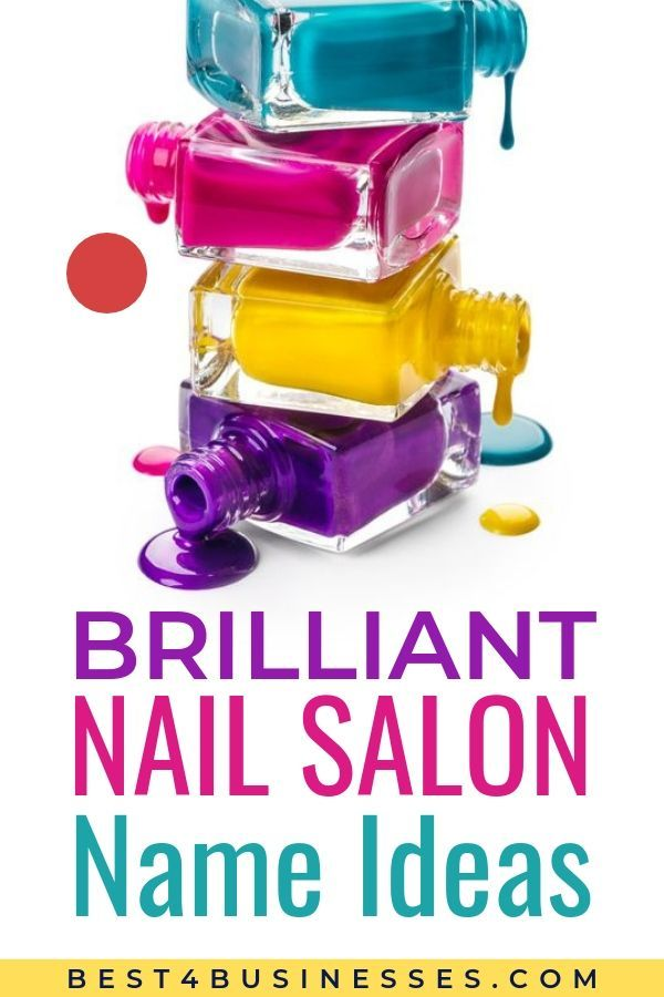 Brilliant Nail Salon Name Ideas Nail Salon Names Salon Names Nail Salon