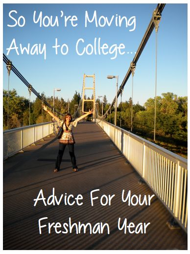 So you're moving away to college...advice for your first year. (We LOVE these!)