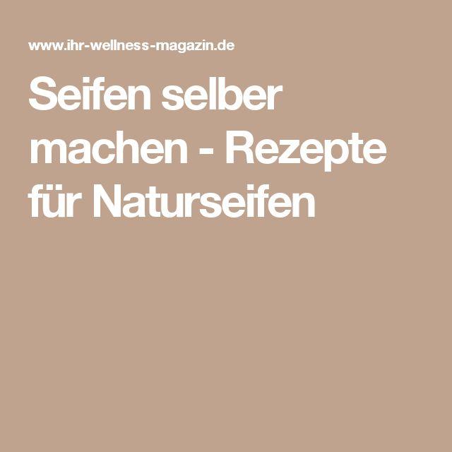 Seifen selber machen - Rezepte für Naturseifen