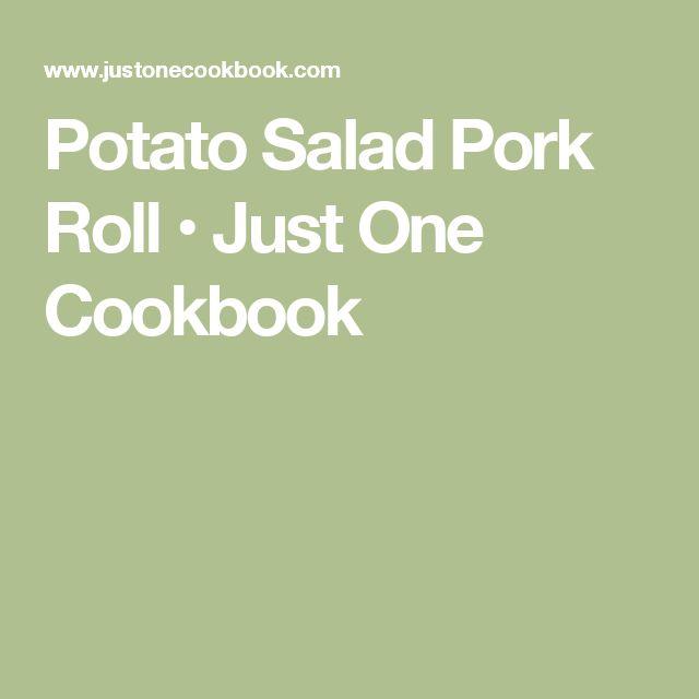 Potato Salad Pork Roll • Just One Cookbook