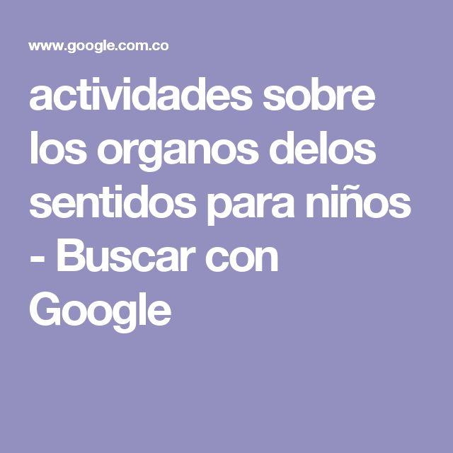 actividades sobre los organos delos sentidos para niños - Buscar con Google